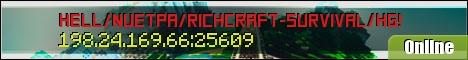 HellCraft/NuetpaCraft/RichCraft-Survival/HG/Factions/24/7 NO LAG!