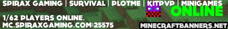 Spirax Gaming | Survival | PlotMe | MiniGames | KitPVP | SkyBlock | No Lag | 62 Slots | Founder rank for £10+