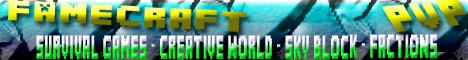 FameCraft | Survival Games | Creative World | CTF | Factions | Auction | Hardcore Raid | PvP |