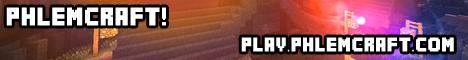 MC.Phlemcraft.com [Survival] [Creative] [Minigames] [Custom map!]